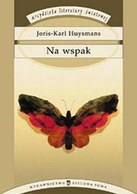 Na wspak. Seria: Arcydzieła literatury światowej - okładka książki
