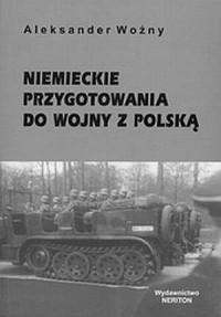 Niemieckie przygotowania do wojny z Polską w ocenach polskich naczelnych władz wojskowych w latach 1933-1939 - okładka książki