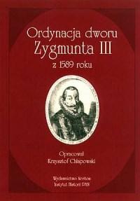 Ordynacja dworu Zygmunta III z - okładka książki