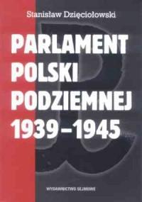 Parlament Polski Podziemnej 1939-1945 - okładka książki