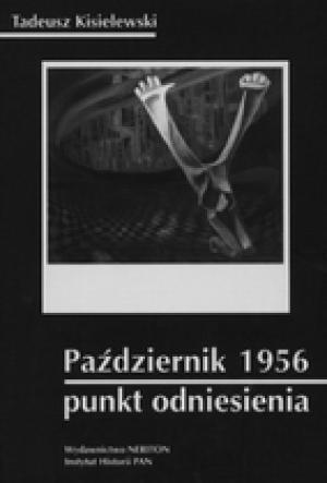 Październik 1956 - punkt odniesienia. - okładka książki