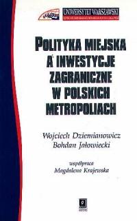 Polityka miejska a inwestycje zagraniczne - okładka książki