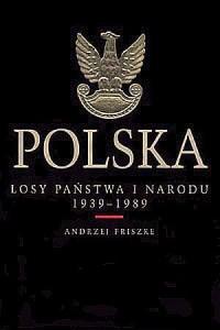 Polska. Losy państwa i narodu 1939 - 1989 - okładka książki