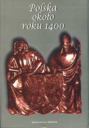 Polska około roku 1400. Państwo, - okładka książki