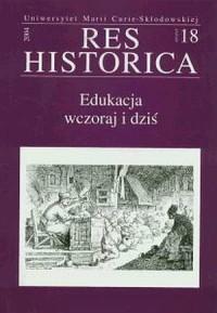Res Historica nr 18. Edukacja wczoraj i dziś - okładka książki