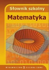 Słownik szkolny. Matematyka - okładka książki
