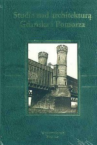 Studia nad architekturą Gdańska i Pomorza - okładka książki