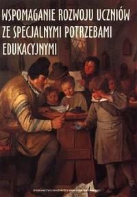 Wspomaganie rozwoju uczniów ze specjalnymi potrzebami edukacyjnymi - okładka książki