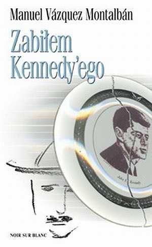Zabiłem Kennedy ego - okładka książki
