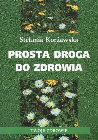 ok�adka ksi��ki - Prosta droga do zdrowia - Stefania Kor�awska