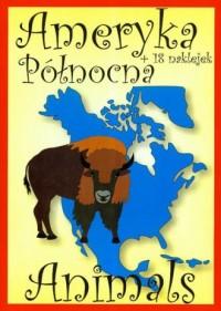 Animals. Ameryka Północna (+ 18 naklejek) - okładka książki