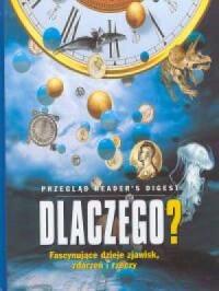 Dlaczego? Fascynujące dzieje zjawisk, zdarzeń i rzeczy - okładka książki