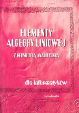 Elementy algebry liniowej z geometrią - okładka książki