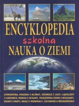 Encyklopedia szkolna. Nauka o Ziemi - okładka książki
