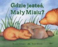 Gdzie jesteś, Mały Misiu? - okładka książki