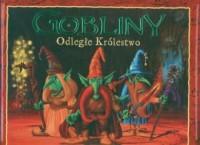Gobliny. Odległe Królestwo - okładka książki