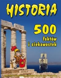 Historia 500 faktów i ciekawostek - okładka książki