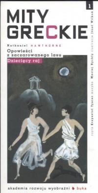 Mity greckie cz. 1. Opowieści z zaczarowanego lasu. Dziecięcy raj (+ CD) - okładka książki