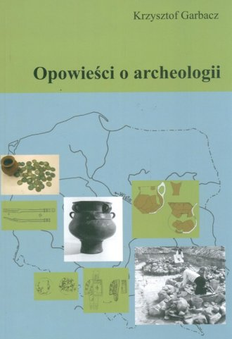 Opowieści o archeologii - okładka książki