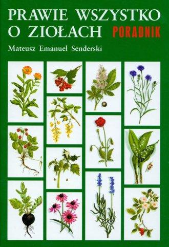 Prawie wszystko o ziołach Poradnik - okładka książki