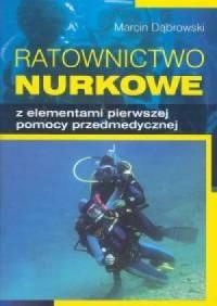Ratownictwo nurkowe z elementami pierwszej pomocy przedmedycznej - okładka książki
