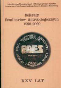 Referaty Seminariów Antropologicznych 1990-2000 - okładka książki
