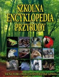 Szkolna encyklopedia przyrody - okładka książki