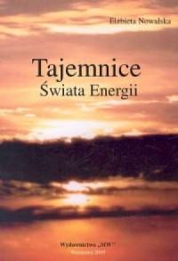 Tajemnice Świata Energii - okładka książki