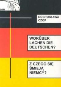 Woruber lachen die Deutschen? Z czego smieją się Niemcy? - okładka książki