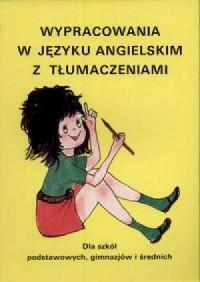 Wypracowania w języku angielskim z tłumaczeniami - okładka podręcznika