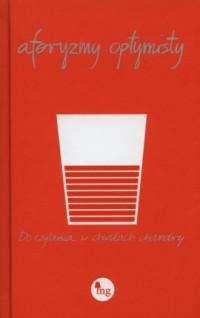 Aforyzmy optymisty. Do czytania w chwilach chandry - okładka książki