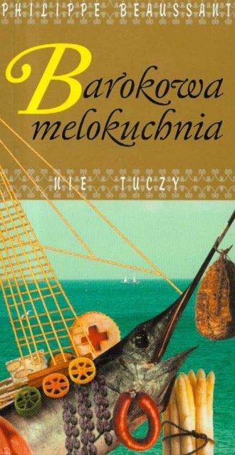 Barokowa melokuchnia nie tuczy - okładka książki