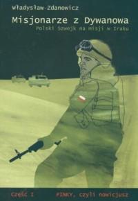 Misjonarze z Dywanowa. Polski Szwejk na misji w Iraku - okładka książki