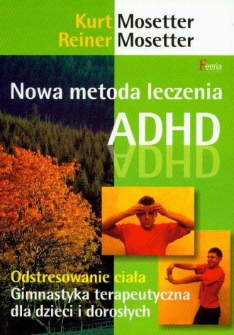 Nowa metoda leczenia ADHD - okładka książki