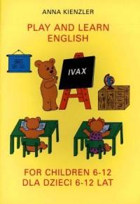 Play and learn english for children 6-12 - okładka książki