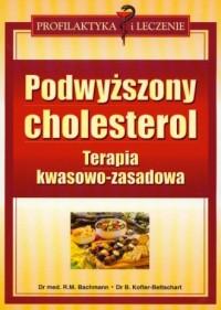 Podwyższony cholesterol. Terapia kwasowo-zasadowa - okładka książki