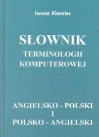 Słownik terminologii komputerowej angielsko-polski i polsko-angielski - okładka książki