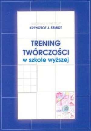 Trening twórczości w szkole wyższej - okładka książki