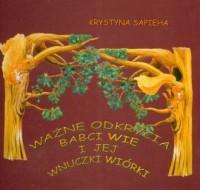 Ważne odkrycia babci Wie i jej wnuczki wiewiórki (+ CD) - okładka książki