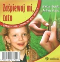 Zaśpiewaj mi tato. Tatusiowe piosenki dla dzieci (CD) - okładka płyty