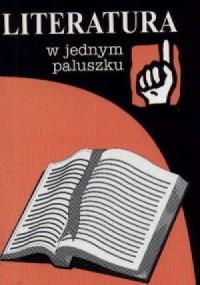 Literatura w jednym paluszku. Od antyku po współczesność - synteza epok - okładka książki
