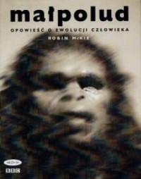 Małpolud. Opowieść o ewolucji człowieka - okładka książki