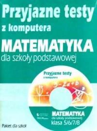 Przyjazne testy z komputera. Klasa 5-8. Matematyka dla szkoły podstawowej (CD) - okładka podręcznika