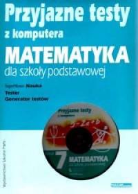 Przyjazne testy z komputera. Klasa 7. Matematyka dla szkoły podstawowej (CD) - okładka podręcznika