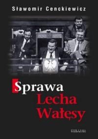 Sprawa Lecha Wałęsy - okładka książki