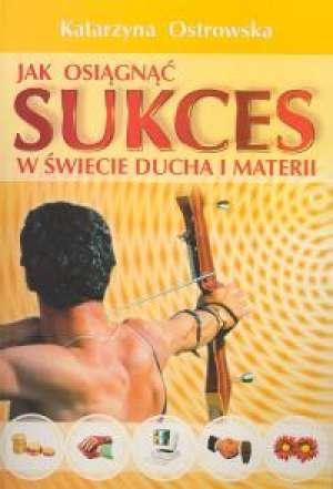 Jak osiągnąć sukces w świecie ducha - okładka książki