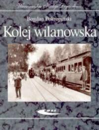 Kolej wilanowska - Bogdan Pokropiński - okładka książki