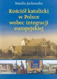 Kościół Katolicki w Polsce wobec integracji europejskiej - okładka książki