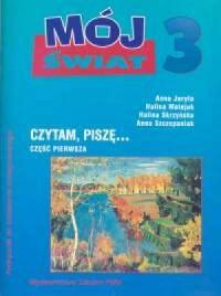 Mój świat 3. Czytam i piszę cz. 1 - okładka książki