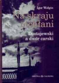 Na skraju otchłani. Dostojewski a dwór carski - okładka książki